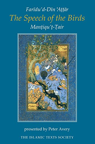 Speech of the Birds: Mantiqu't-Tair of Faridu'd-Din Attar (Islamic Texts Society)