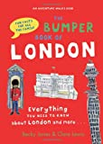 img - for The Bumper Book of London: Everything You Need to Know About London and More... book / textbook / text book