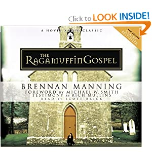 The Ragamuffin Gospel Brennan Manning and Scott Brick