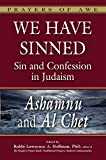img - for We Have Sinned: Sin and Confession in Judaism-<em>Ashamnu</em> and <em>Al Chet</em> (Prayers of Awe) book / textbook / text book