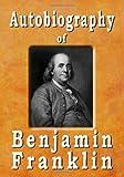Image of Autobiography Of Benjamin Franklin
