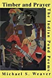 img - for Timber and Prayer: The Indian Pond Poems (Pitt Poetry Series) book / textbook / text book