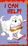 I Can Help! (Scholastic Reader, Level 1) (0439466210) by Wilhelm, Hans