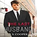 The Last Husband: Forever Love, Book 2 (       UNABRIDGED) by J. S. Cooper Narrated by Nellie Barnett