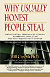 img - for Why Usually Honest People Steal: Understanding, Treating and Stopping Nonsensical Shoplifting and Other Bizarre Theft Behavior by Cupchik Phd, Will (2013) Paperback book / textbook / text book