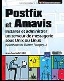 echange, troc Jean-Paul ARCHIER - Postfix et Amavis - Installer et administrer un serveur de messagerie sous Unix ou Linux