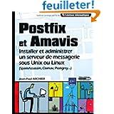 Postfix et Amavis - Installer et administrer un serveur de messagerie sous Unix ou Linux