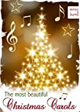 img - for The Most Beautiful Christmas Carols - Lyrics of traditional Christmas carols that are sure to touch your heart and enrich your soul (Illustrated Edition) book / textbook / text book