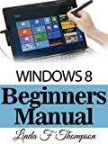 Windows 8: Beginners Manual