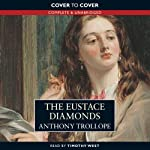The Eustace Diamonds (       UNABRIDGED) by Anthony Trollope Narrated by Timothy West