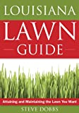 img - for Louisiana Lawn Guide: Attaining and Maintaining the Lawn You Want (Guide to Midwest and Southern Lawns) book / textbook / text book