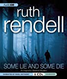 Ruth Rendell Some Lie and Some Die (An Inspector Wexford Mystery)