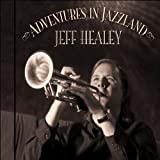 Adventures in Jazzland ~ Jeff Healey
