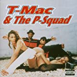 T-Mac & P-Squad