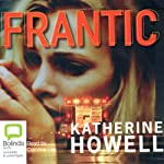 Frantic (       UNABRIDGED) by Katherine Howell Narrated by Caroline Lee