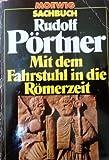 Mit dem Fahrstuhl in die Römerzeit.