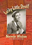 img - for Lucky Little Devil: Norman Wisdom on the Island He Made His Home book / textbook / text book