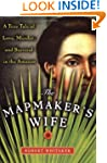 The Mapmaker's Wife: A True Tale Of L...