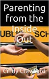 img - for Parenting from the Inside Out: Prevent your teens from using drugs and alcohol book / textbook / text book