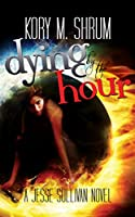 Dying by the Hour (A Jesse Sullivan Novel Book 2)