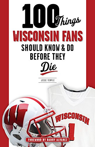 100-Things-Wisconsin-Fans-Should-Know-Do-Before-They-Die-100-ThingsFans-Should-Know