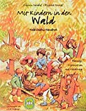 Mit Kindern in den Wald: Wald-Erlebnis-Handbuch. Planung