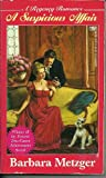 A Suspicious Affair (A Regency Romance) (0449222160) by Metzger, Barbara