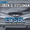 Edsel: Detroit Crime, Book 4 Audiobook by Loren D. Estleman Narrated by Garrick Hagon