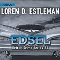 Edsel: Detroit Crime, Book 4 (       UNABRIDGED) by Loren D. Estleman Narrated by Garrick Hagon