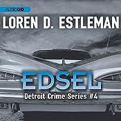 Edsel: Detroit Crime, Book 4 | Loren D. Estleman