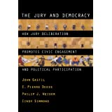 The Jury and Democracy: How Jury Deliberation Promotes Civic Engagement and Political Participation ~ John Gastil