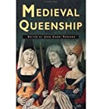 img - for Medieval Queenship[ MEDIEVAL QUEENSHIP ] by Parsons, John Carmi (Author) Dec-15-97[ Paperback ] book / textbook / text book