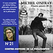 Contre-histoire de la philosophie 21.1: L'autre pensée 68 - De Herbert Marcuse à Henri Lefebvre   Michel Onfray