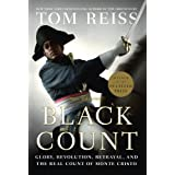 The Black Count: Glory, Revolution, Betrayal, and the Real Count of Monte Cristo ~ Tom Reiss