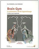 Brain Gym : Le mouvement : clé de l'apprentissage