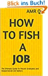HOW to FISH a JOB: The Ultimate Guide...