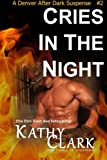 img - for Cries In The Night: A Denver After Dark Suspense book / textbook / text book