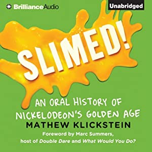 Slimed!: An Oral History of Nickelodeon's Golden Age | [Mathew Klickstein]