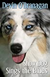 Show Dog Sings the Blues (The Show Dog Diaries) (Volume 2)