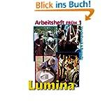 Lumina. Lehrgang für Latein als 2. Fremdsprache: Lumina: Lumina Arbeitsheft FRÜH 1. Zu den Lektionen 1-12 (Lernmaterialien...