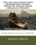 img - for The life and adventures of Robinson Crusoe.NOVEL By: Daniel Defoe (Original Version) book / textbook / text book