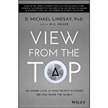 View from the Top: An Inside Look at How People in Power See and Shape the World (       UNABRIDGED) by D. Michael Lindsay, M.G. Hager Narrated by Andy Ingalls