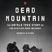Dead Mountain: The Untold True Story of the Dyatlov Pass Incident | [Donnie Eichar]