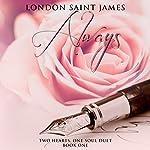 Always: Two Hearts, One Soul Duet, Book 1 | London Saint James