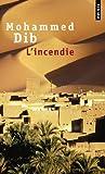 echange, troc Mohammed Dib - L'Incendie