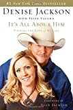 img - for It's All about Him: Finding the Love of My Life with CD (Audio) by Alan Jackson (Foreword), Denise J Jackson (31-Jul-2007) Hardcover book / textbook / text book