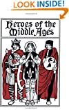 Heroes of the Middle Ages (Yesterday's Classics)