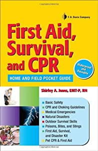 First Aid, Survival, and CPR: Home and Field Pocket Guide by Shirley A. Jones
