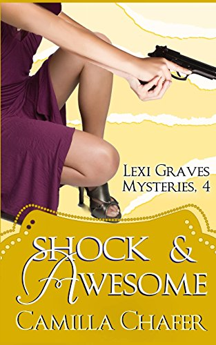 Shock and Awesome (Lexi Graves Mysteries, 4): Volume 4