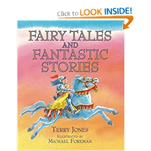 Fairy Tales and Fantastic Stories by Terry Jones and Michael Foreman